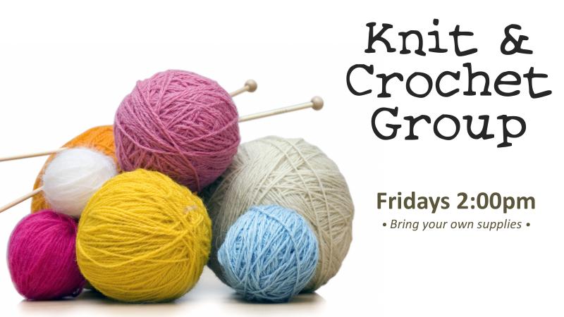 Knit and Crochet - Fridays at 2